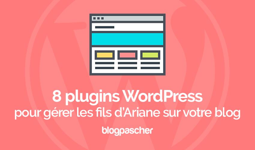 8 Plugins WordPress Pour Gérer Les Fils D'Ariane Sur Votre Blog