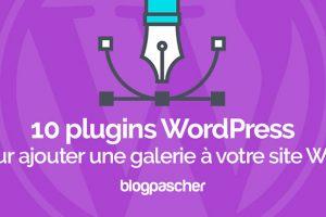 10 Plugins WordPress Pour Ajouter Une Galerie à Votre Site Web