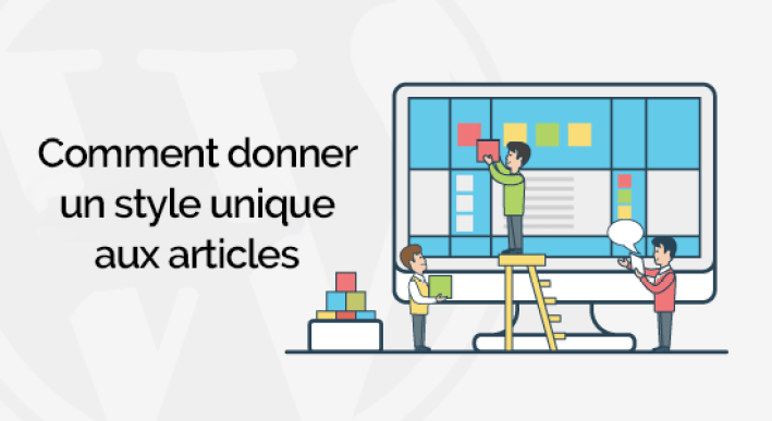 Comment donner un style unique a chaque article sur wordpress