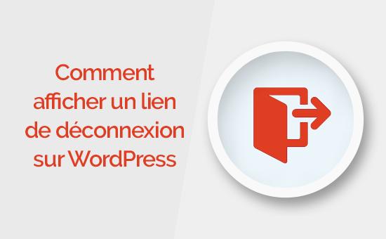 comment afficher un lien WordPress pour se déconnecter