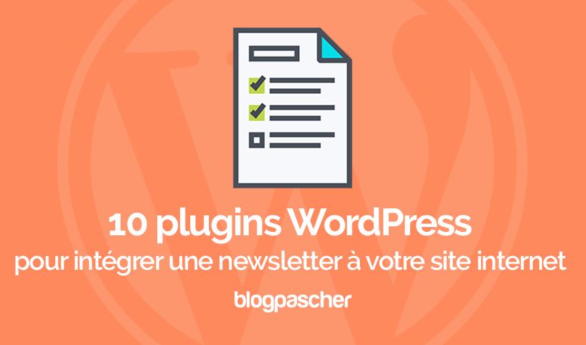 10 Plugins WordPress Pour Intégrer Une Newsletter à Votre Site Internet