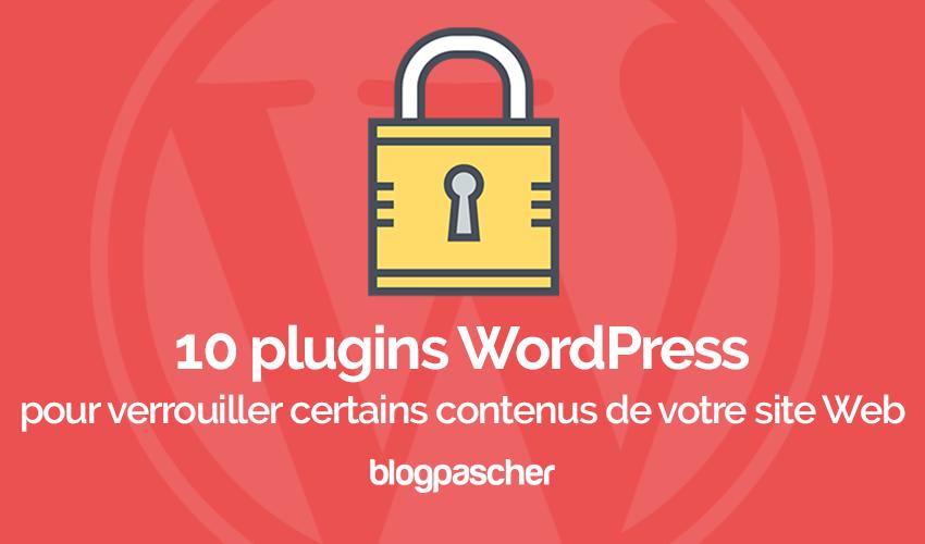 10 Plugins WordPress Pour Verrouiller Certains Contenus De Votre Site Web