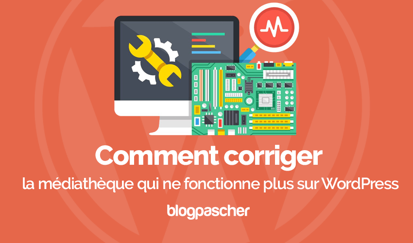 Comment Corriger Mediatheque Fonctionne Plus Wordpress