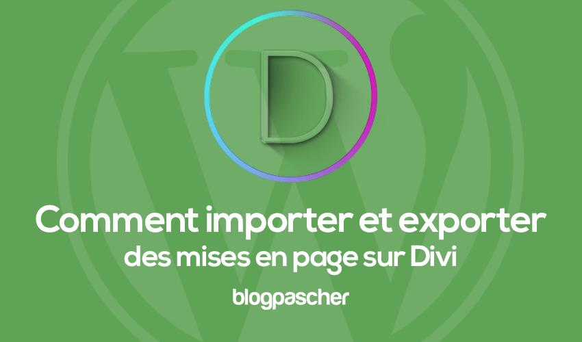 Comment importer et exporter des mises en page sur divi