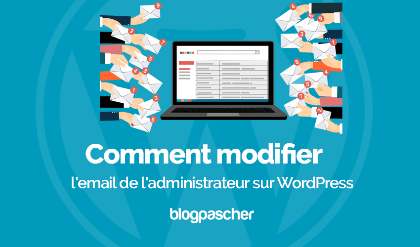 Comment modifier email administrateur wordpress