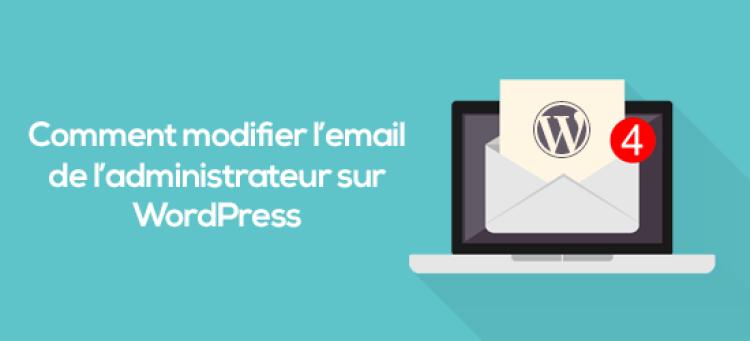 comment modifier l'email de l'administrateur sur WordPress