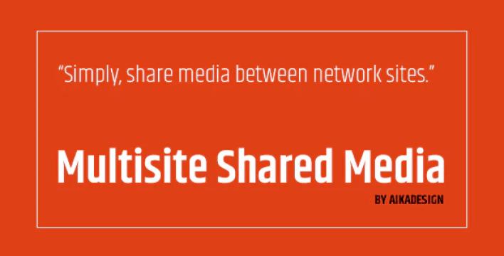 Wordpress multisite shared media plugin wordpress