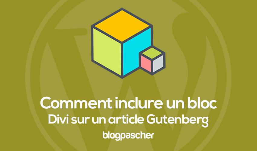 Comment Unclude Un Bloc Divi And Un Article Gutenberg
