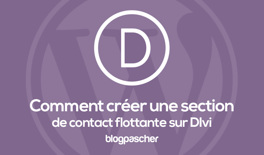 Comment Créer Une Section De Contact Flottante Divi