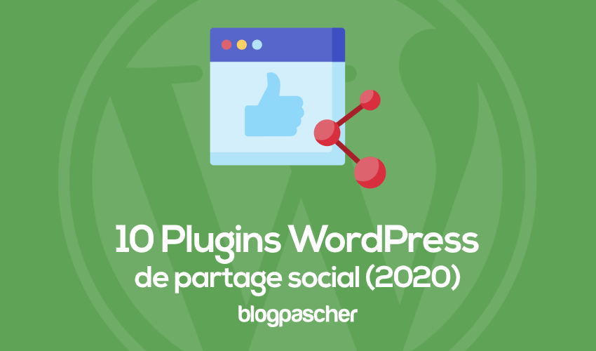 10 Plugins De Partage Social Wordpress