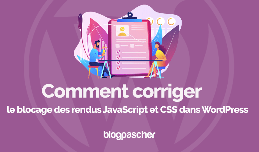 Comment Corriger Blocage Rendus Javascript Css Wordpress Blogpascher