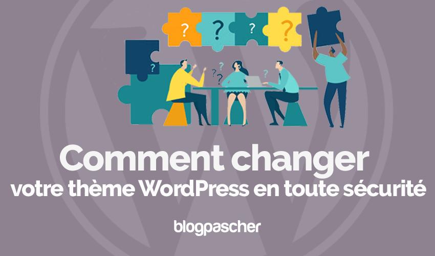 Comment changer theme wordpress en toute securite blogpascher