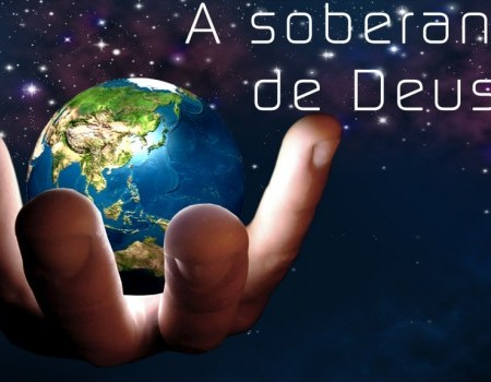 soberaniadeus - A Correlação entre a oração, Soberania de Deus e o nosso dever