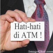 Hati2-di-ATM