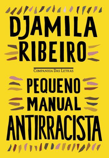 Pequeno manual antirracista - Djamila Ribeiro