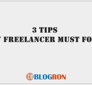 3 Tips a New Freelancer Must Follow