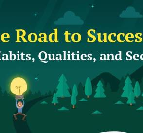 The Road to Success, Habits, Qualities & Secrets You Must Know