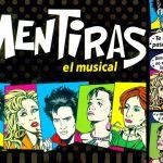 Mentiras: el musical que te devuelve a los 80's, ¡lo juro!