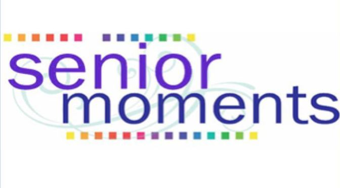A SENIOR MOMENT WITH ELEANOR:  WARNING…