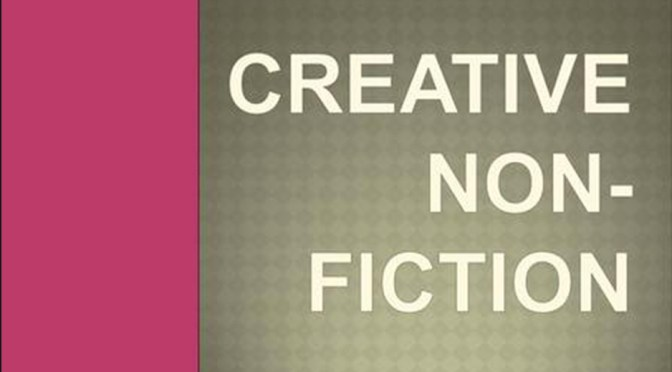 A Little Writing Inspiration:  Try Creative Nonfiction!