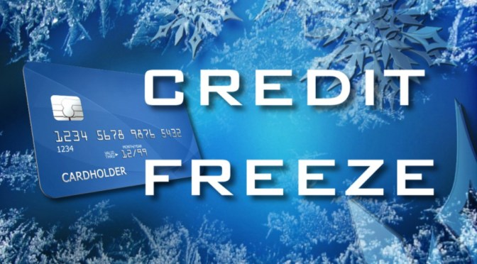 HAVE YOU FROZEN YOUR CREDIT?