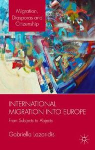 International migration into Europe: from subjects to abjects / Gabriella Lazaridis.