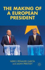 The making of a European President / Nereo Penalver Garcia and Julian Priestley.