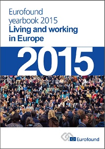 Eurofound yearbook 2015 / European Foundation for the Improvement of Living and Working Conditions