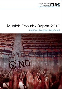 Munich Security Report 2017 : Post-Truth, Post-West, Post-Order? / Munich Security Conference