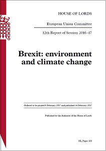 Brexit : environment and climate change / House of Lords European Union Committee