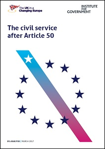 The civil service after Article 50 / The UK in a Changing Europe & Institute for Government