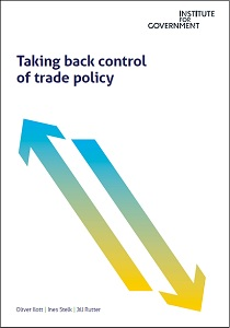 Taking back control of trade policy / Institute for Government
