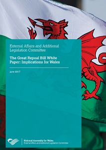 The Great Repeal Bill White Paper : Implications for Wales / National Assembly for Wales