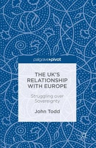 The UK's relationship with Europe : struggling over sovereignty / John Todd