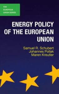 Energy policy of the European Union / Samuel R. Schubert [et al.]