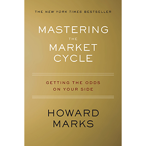 Book Review: Mastering the Market Cycle | CFA Institute