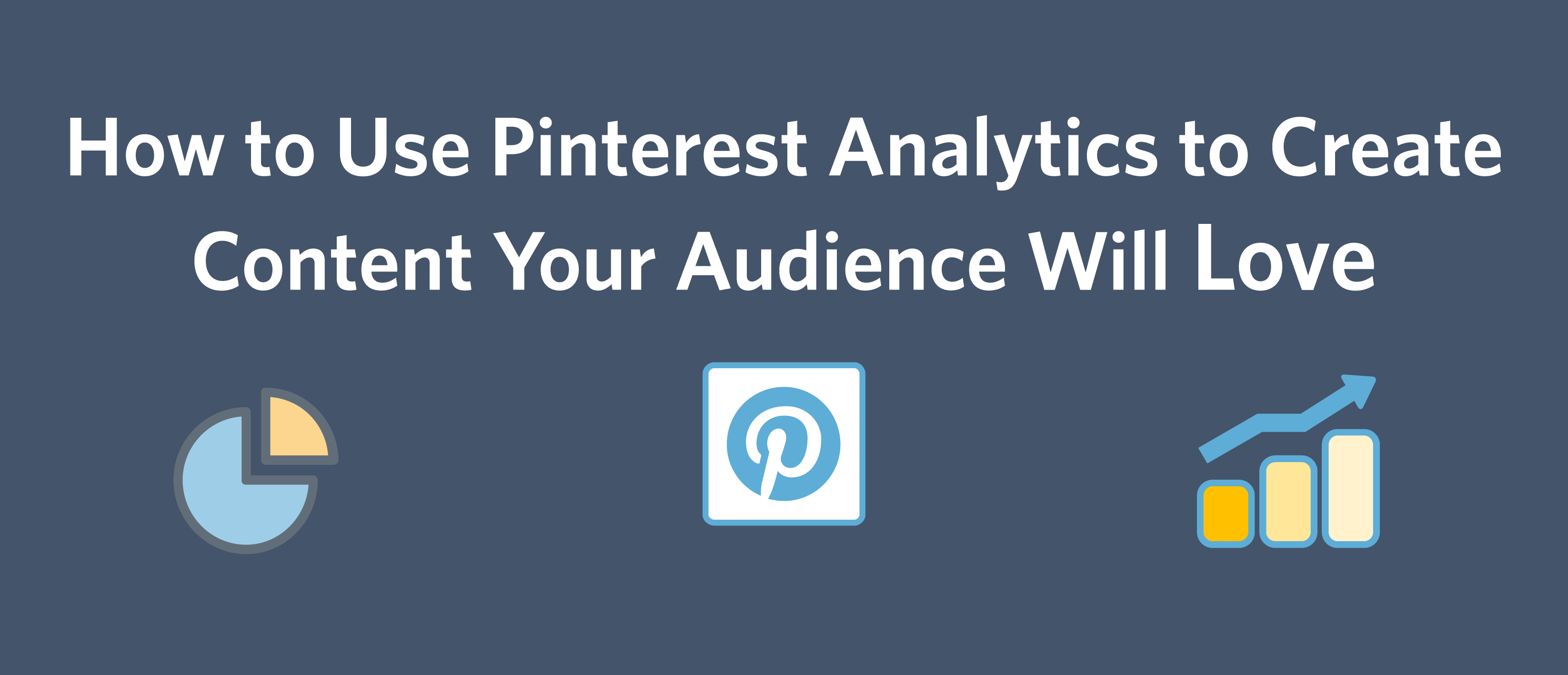 How To Use Pinterest Analytics To Create Content Your