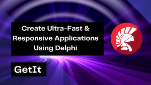 create-ultra-fast-responsive-applications-using-delphi