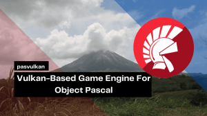 vulkan-based-game-engine-for-object-pascal