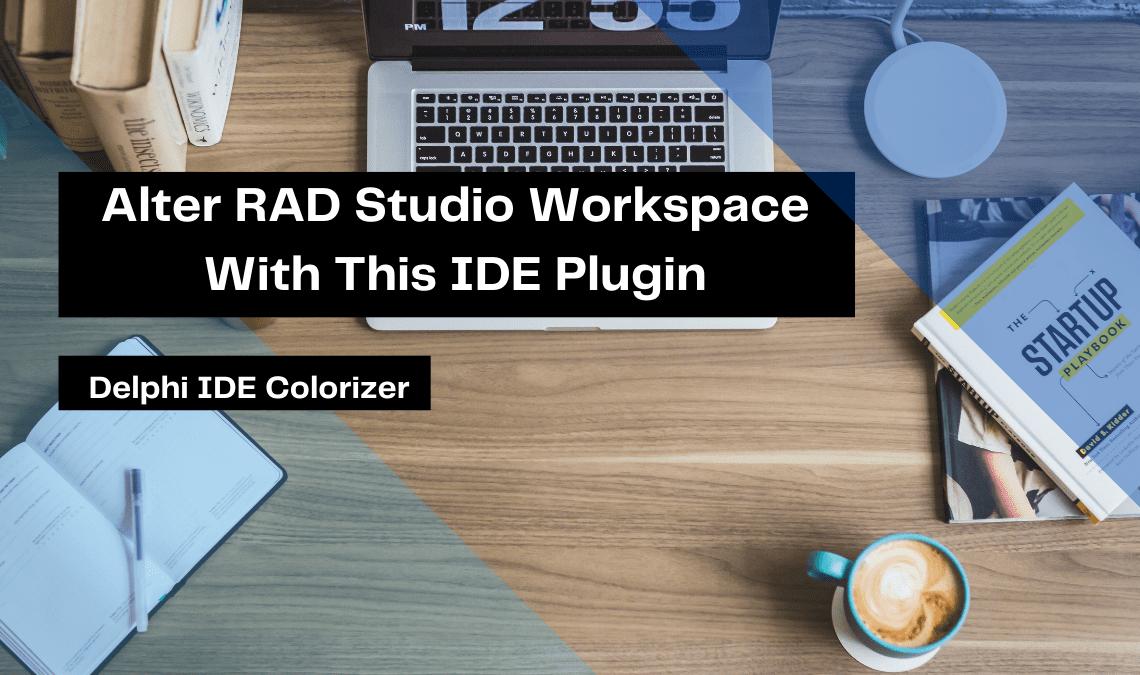 alter-rad-studio-workspace-with-this-ide-plugin