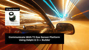 communicate-with-ti-gas-sensor-platform-using-delphi-c-builder