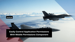 easily-control-application-permissions-with-mobile-permissions-component