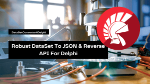 robust-dataset-to-json-reverse-api-for-delphi