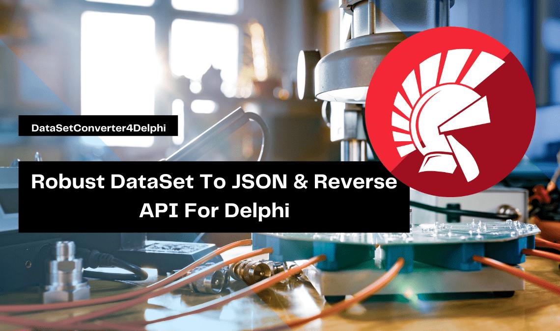robust-dataset-to-json-reverse-api-for-delphi