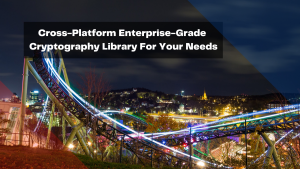 cross-platform-enterprise-grade-cryptography-library-for-your-needs