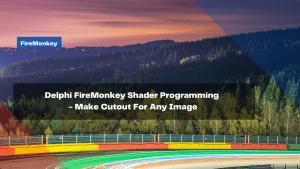 delphi-firemonkey-shader-programming-make-cutout-for-any-image