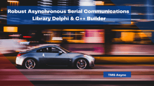 robust-asynchronous-serial-communications-library-delphi-c-builder