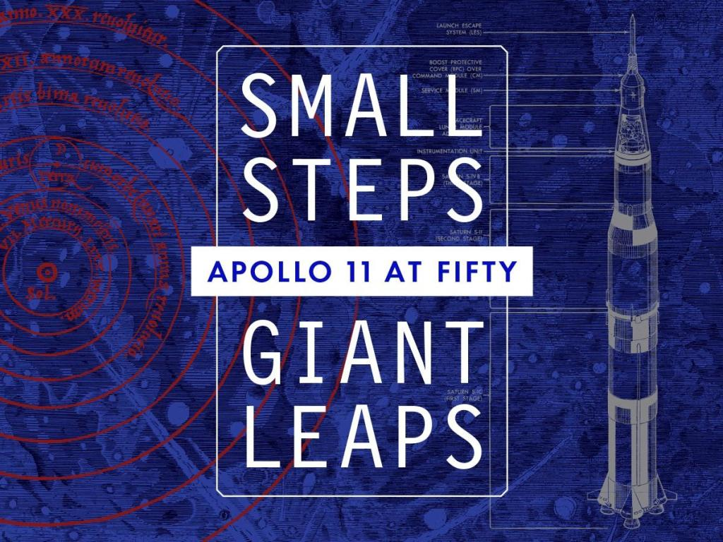 Exhibition poster for Small Steps, Giant Leaps: Apollo 11 at Fifty, including an image of the Saturn V rocket