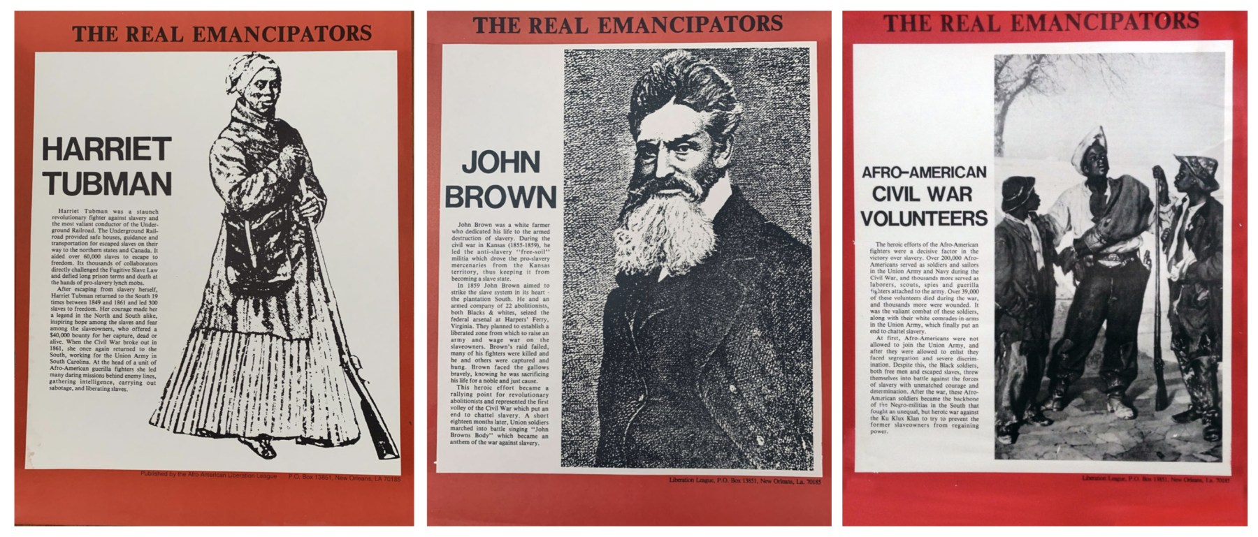 "Three posters depicting figures declared ""The Real Emancipators"" by the Afro-American Liberation League: Harriet Tubman, John Brown, and Afro-American Civil War volunteers."