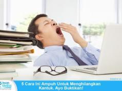 Cara menghilangkan ngantuk berat paling efektif